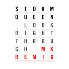 Found Look Right Through by Storm Queen with Shazam, have a listen: http://www.shazam.com/discover/track/63364864