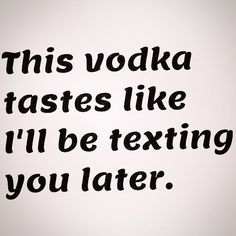 This vodka tastes like funny quotes alcohol quote jokes lol funny quote funny quotes funny sayings humor instagram quotes