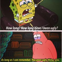 Too funny! Spongebob