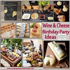 Wine and Cheese Birthday Party Ideas....this will probably be along the lines of what I want to do for my bday this next year!