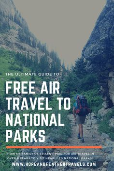The ultimate guide to free air travel for families wishing to explore our National Parks.  My family of 5 hasn't paid for an airline ticket in over 6 years to visit nearly 20 National Parks and this article outlines how we do it (and it's easier than you think!).