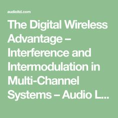 The Digital Wireless Advantage – Interference and Intermodulation in Multi-Channel Systems – Audio Limited