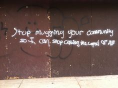 Stop mugging your community so I can stop calling the cops.   On Jefferson, February 2013