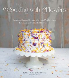 Recipes to try from Miche Bacher's Cooking with Flowers: Blackberry Borage Fool, Nasturtium Pizza,  Herb Flower Pesto, and Dandelion Wine