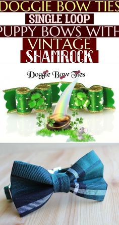 with vintage shamrock centers! Doggie Bow Ties Single Loop Puppy Bows With Vintage Shamrock Puppy Gifts, Dog Bowtie, Bow Ties, Bows, Puppies, Vintage, Arches, Cubs, Bowties