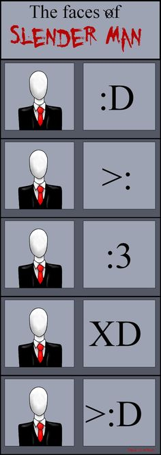 Slender man faces xD
