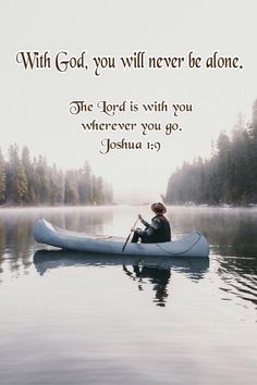 The Lord is with you     wherever you go.          Joshua 1:9
