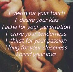 I want you Passionate Love Quotes, Sexy Love Quotes, Flirty Quotes, Naughty Quotes, True Love Quotes, Sweet Romantic Quotes, Romantic Love Messages, Love My Husband Quotes, Love Quotes For Him