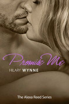 Smut Fanatics: Promise Me (Alexa Reed by Hilary Wynne Cover Reveal & Giveaway! Books To Read, My Books, Book Review Blogs, Book Show, I Promise, Romance Books, Love Book, Book Lovers, Book Worms
