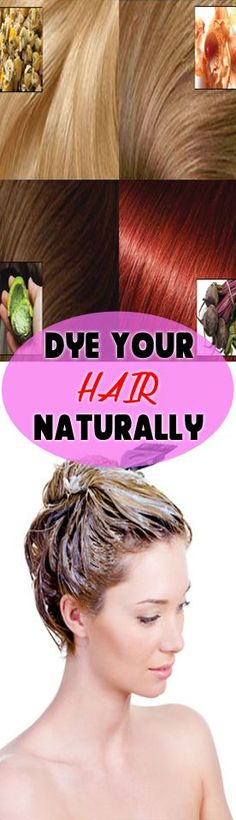 Dye hair naturally because the days when artificial hair coloring was used are gone.