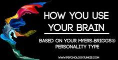 Did you know that every personality type uses their brain differently? Certain types rely heavily on one set of brain …