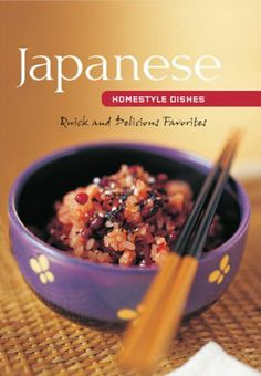Japanese Homestyle Dishes: Quick and Delicious Favorites (Learn to Cook Series) by Susie Donald, http://www.amazon.com/dp/B0088Q9V9O/ref=cm_sw_r_pi_dp_SPf7rb0GHNE7V