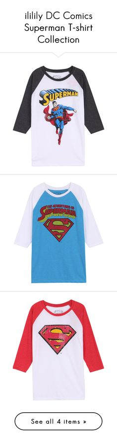 """""""ililily DC Comics Superman T-shirt Collection"""" by ililily ❤ liked on Polyvore featuring tops, t-shirts, shirts, graphic print t shirts, vintage graphic t shirts, graphic t shirts, raglan-sleeved t-shirts, raglan shirts, blue tee and blue cotton t shirts"""