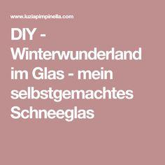 DIY - Winterwunderland im Glas - mein selbstgemachtes Schneeglas
