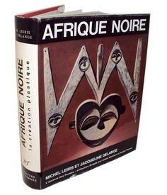 Couverture Afrique Noire - Michel Leiris et Jacqueline Delange, 1967 Michel Leiris, Critique D'art, Art Français, Creations, Ideas, Africa, Black People, Thoughts