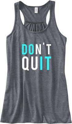 Don't Quit, Do It Train Gym Tank Top Flowy Racerback Workout Custom Colors You Choose Size  Colors