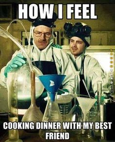 Cooking dinner with my best friend
