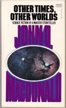 Other Times, Other Worlds: John D. MacDonald: 9780449140376: Amazon.com: Books