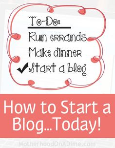 How to Start a Mom, Food, Homeschool, Faith, Business, or Any Kind of Blog…
