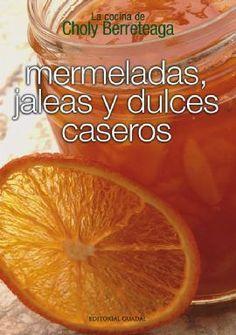 Mermeladas, Jaleas y dulces caseros Jam And Jelly, Preserves, Orange, Fruit, Food, Jelly, Preserve, Honey, Sweet Recipes