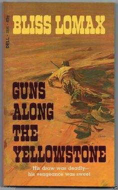 1967 Vintage Western Guns Along the Yellowstone by Bliss Lomax Nice Cover art