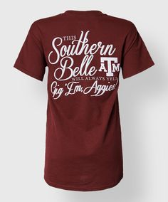This Southern Belle will Always Yell. Gig 'Em, Aggies! #AggieGifts