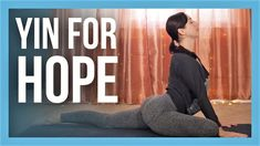 Yin Yoga and Affirmations for HOPE & PEACE - Full Body Stretch NO PROPS
