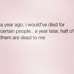 Funny how this happens. Year after year more and more people are cut from my life. Because they all suck ass.