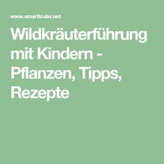 Wildkräuterführung mit Kindern - Pflanzen, Tipps, Rezepte