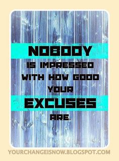 Make no excuses