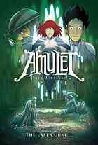 Amulet, Vol. 4: The Last Council (Amulet, #4) by Kazu Kibuishi