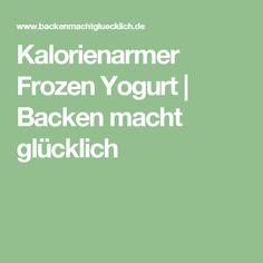 Kalorienarmer Frozen Yogurt | Backen macht glücklich