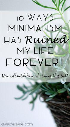 10 Ways Minimalism Ruined My Life Forever | www.awelderswife.com