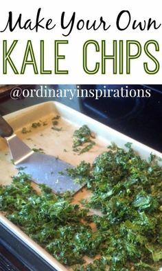 Make Your Own Kale Chips!  *So easy and yummy!!!