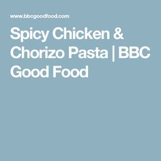 Spicy Chicken & Chorizo Pasta | BBC Good Food