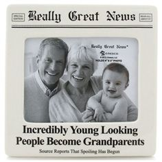 Gift Idea for New Grandparents : Incredibly Young People Become Grandparents Picture Frame