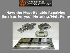Have the Most Reliable Repairing Services for your Metering/Melt Pump