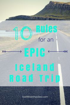Are you planning a road trip in Iceland? Wondering what the do's and don't of a road trip are? Here are 10 things that will make your trip epic! | Life With a View www.livelifewithaview.com