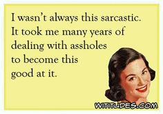 Free Ecards, Funny Ecards, Witty Ecards, Snarky Ecards at Wititudes Sassy Quotes, Sarcastic Quotes, Funny Quotes, Funny Memes, Hilarious, Jokes, Naughty Quotes, Cartoon Quotes, Badass Quotes