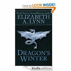 Dragon's Winter by Elizabeth A. Lynn. $7.26. 277 pages. Publisher: E-Reads (March 26, 2012)