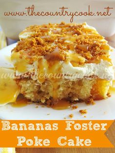 The Country Cook: Bananas Foster Poke Cake {Butter cake, caramel and bananas...holy yum!}