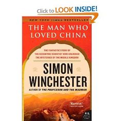 The Man Who Loved China: The Fantastic Story of the Eccentric Scientist Who Unlocked the Mysteries of the Middle Kingdom (P.S.): Simon Winchester: 9780060884611: Amazon.com: Books