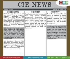 CIE News Highlights: • The Indian Government has said that it is planning to launch important gold‐related schemes, including the Gold Monetisation to give a new direction to the economic development. • Tata Consultancy Services (TCS) said that it has received the 2015 Oracle Excellence award in the for being the specialized partner of the year in Asia‐Pacific telecommunication industry.