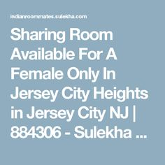 Sharing Room Available For A Female Only In Jersey City Heights in Jersey City NJ | 884306 - Sulekha Roommates