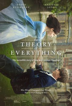 The Theroy of Everything. One of the best movies I have ever seen....2/27/15 ( and while he got an Oscar...Stephens wife Jane..in life should have if there were prizes in life for caregiving!