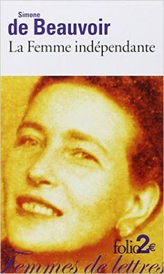 Amazon.fr - La Femme indépendante - Simone de Beauvoir, Martine Reid - Livres