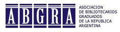 Asociación de Bibliotecarios Graduados de la República Argentina. http://abgra.org.ar/