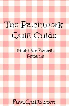 Easy Quilt Patterns Inspired by the Countryside: The Patchwork Quilt Guide