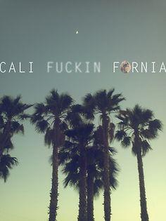 Cali... No swearing!