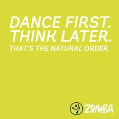 ZUMBA dance first think later